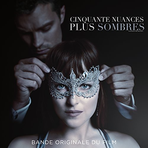 Cinquante Nuances Plus Sombres (Fifty Shades Darker) Soundtrack 2017 (BO)