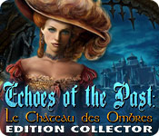 Echoes of the Past : Le Château des Ombres Edition Collector (PC)