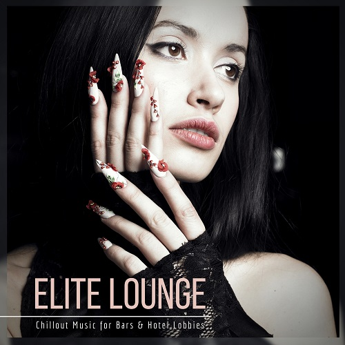 Elite Lounge - Chillout Music For Bars & Hotel Lobbies 2018